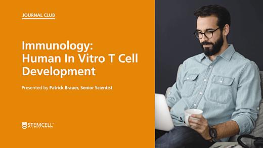 Online Immunology Journal Club: Human In Vitro T Cell Development