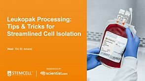 Leukopak Processing: Tips & Tricks for Streamlined Cell Isolation