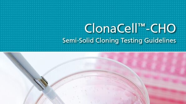 ClonaCell-CHO Semi-Solid Cloning Testing Guidelines
