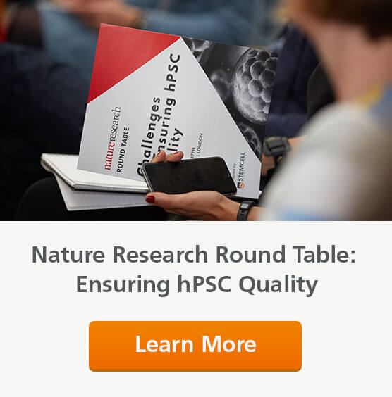 Learn more about the Nature Research Round Table: Ensuring hPSC Quality